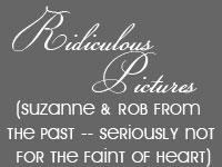 Ridiculouse Pictures of Suzanne & Rob